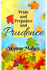 Pride and Prejudice and Prudence: A Pride and Prejudice Variation Kindle Edition