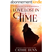 Love Lost in Time: A compelling dual-timeline tale of redemption and self-discovery (English Edition)