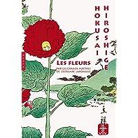 Les fleurs par les grands maîtres de l'estampe japonaise