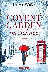 Covent Garden im Schnee: Roman (German Edition) Kindle Edition