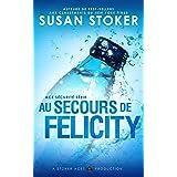 Au Secours de Felicity (Ace Sécurité t. 4)