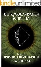 Die rogodanischen Schriften Band 1: Dämmerung des Widerstandes