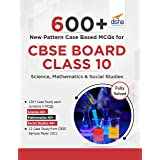 600+ New Pattern Case Study MCQs for CBSE Board Class 10 – Science, Mathematics & Social Studies