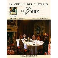 La cuisine des châteaux de la Loire