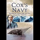 Cox's Navy: Salvaging the German High Seas Fleet at Scapa Flow, 1924–1931