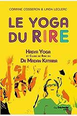 Le yoga du rire : Hasya yoga et clubs de rire du Dr Madan Kataria Format Kindle