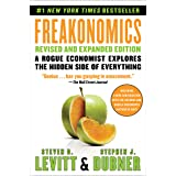 Freakonomics Revised and Expanded Edition: A Rogue Economist Explores the Hidden Side of Everything