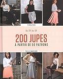 200 jupes à partir de 50 patrons : Tailles 34 à 54. Avec patrons