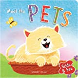 Slide And See - Meet The Pets : Sliding Novelty Board Book For Kids