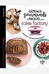 Gâteaux gourmands et faciles avec cake factory (Les petits Moulinex/Seb) Format Kindle