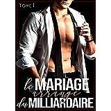 Le Mariage Arrangé Du Milliardaire - Tome 1: New Romance