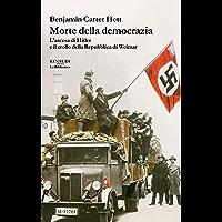 Morte della democrazia: L'ascesa di Hitler e il crollo della Repubblica di Weimar (Biblioteca Einaudi)
