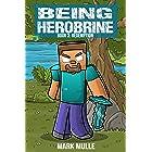 Being Herobrine (Book 3): Redemption (An Unofficial Minecraft Book for Kids)
