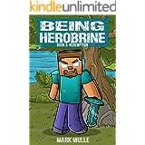 Being Herobrine (Book 3): Redemption (An Unofficial Minecraft Book for Kids Ages 9 - 12 (Preteen)