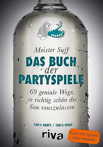 Das Buch Der Partyspiele 69 Geniale Wege So Richtig Schon Die