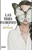 Las tres pasiones (Spanish Edition)