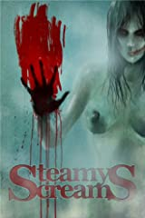 Steamy Screams: Anthology of Erotic Horror Kindle Edition