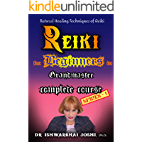 REIKI for BEGINNERS to GRANDMASTER Complete Course : REIKI Healing for BEGINNERS Series 1 (Reiki Course)