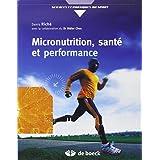 Micronutrition, santé et performance: Comprendre ce qu'est vraiment la micronutrition (2008)