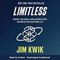 Limitless: Upgrade Your Brain, Learn Anything Faster, and Unlock Your Exceptional Life