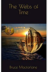 The Webs of Time (The Time Travel Diaries of James Urquhart and Elizabeth Bicester) Kindle Edition
