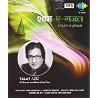 Shaam - E - Ghazal: Talat Aziz