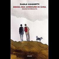 Senza mai arrivare in cima: Viaggio in Himalaya (Supercoralli) (Italian Edition)