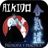 Aikido Filosofía y Práctica