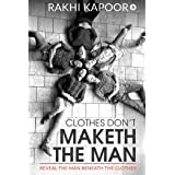 Clothes Don't Maketh The Man: Reveal the man beneath the clothes