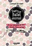 Start your Bullet Journal: Der neue Lebensplaner für deine Wünsche, Träume und Ziele