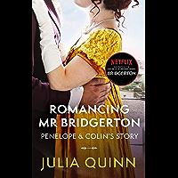 Romancing Mr Bridgerton: Inspiration for the Netflix Original Series Bridgerton: Penelope and Colin's story (Bridgerton…