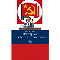 Berlinguer e la fine del comunismo (Einaudi. Storia Vol. 8)