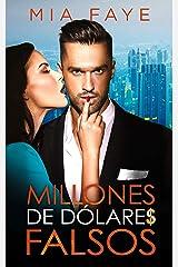 Millones de dólares falsos: Novela Romántica Contemporánea Versión Kindle