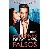 Millones de dólares falsos: Novela Romántica Contemporánea (Spanish Edition)