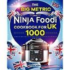 The Big Metric Ninja Foodi Cookbook for UK: 1000-Day Ninja Foodi Pressure Cooker and Air Fryer Recipes for Beginners and Adva