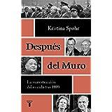 Después del Muro: La reconstrucción del mundo tras 1989 (Historia)