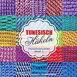 TUNESISCH Häkeln - Band 1: Strukturmuster