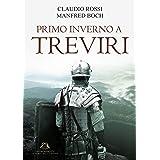 PRIMO INVERNO A TREVIRI (Un Architetto ai tempi dell'Impero Vol. 1)