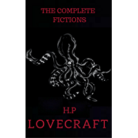 The Complete Fiction of H.P. Lovecraft (English Edition)
