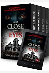 Don't Close Your Eyes: 4 Terrifying Haunted House Novels Kindle Edition