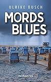 Mordsblues: Nordseekrimi (Anders und Stern ermitteln)