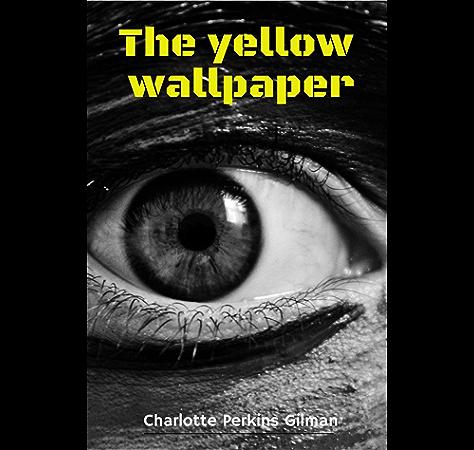 The Yellow Wallpaper English Edition Ebook Charlotte Perkins Gilman Amazon Fr