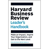 Harvard Business Review Leader's Handbook: Make an Impact, Inspire Your Organization, and Get to the Next Level (HBR Handbook