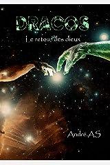 DRACOS: Le retour des dieux Format Kindle