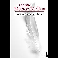 En ausencia de Blanca (Novela nº 1) (Spanish Edition)