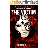 The Victim: Gripping Story of vengeance by Monica in Crime Thriller (Book 1 in Torch Bearers of Justice Series)