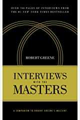 Interviews with the Masters: A Companion to Robert Greene's Mastery Kindle Edition