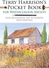 Terry Harrison's Pocket Book for Watercolour Artists: Over 100 Essential Tips to Improve Your Painting (Watercolour Artists' Pocket Books)