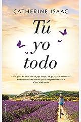 Tú, yo, todo (Novela) (Spanish Edition) Kindle Edition
