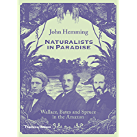 Naturalists in Paradise: Wallace, Bates and Spruce in the Amazon